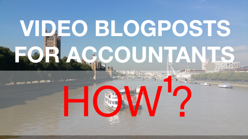 Video Blogposts for Accountants - Getting it right
