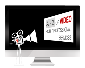 A-Z of Video for Professional Services